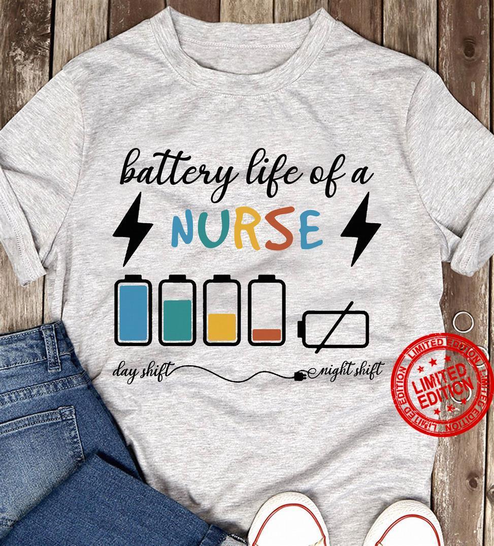 Battery Life Of A Nurse Day Shift Shirt