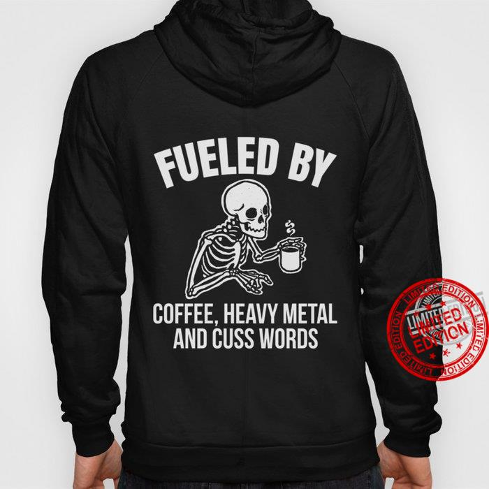 Fueled By Coffee Heavy Metal And Cuss Words Shirt