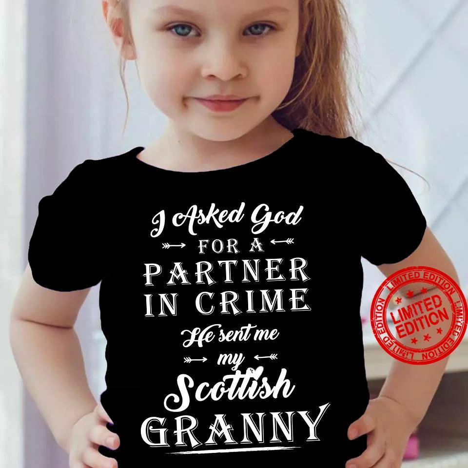 I Asked God For A Partner In Crime He Sent Me My Scottish Granny Shirt