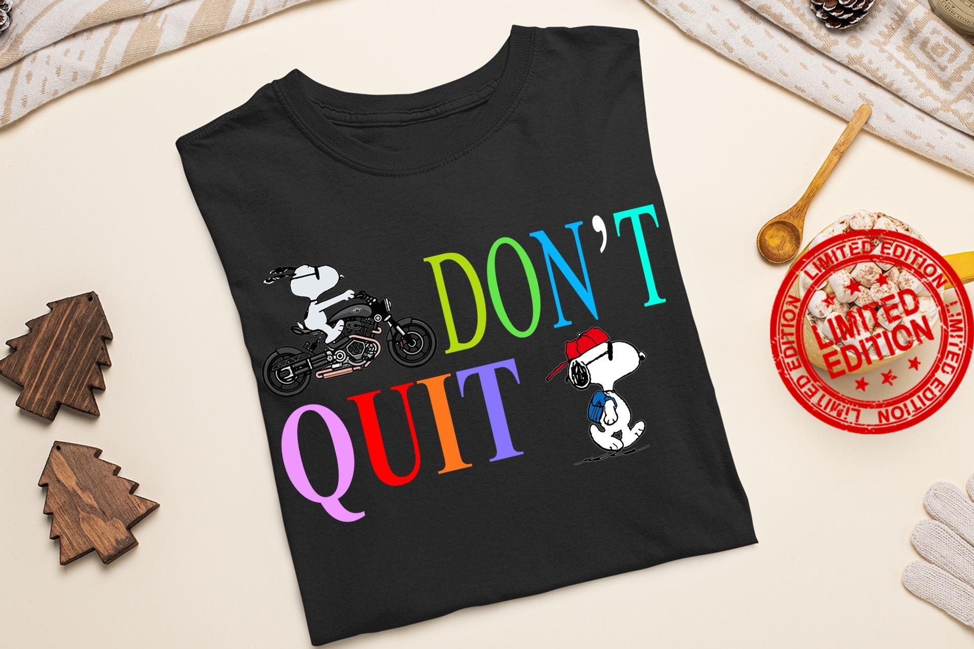 Snoopy Don't Quit Shirt