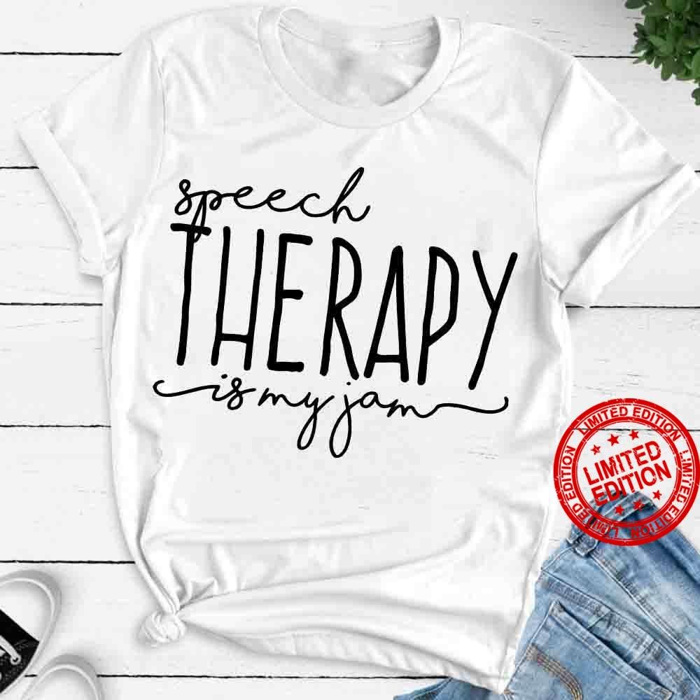Speech Therapy Is My Jam Shirt