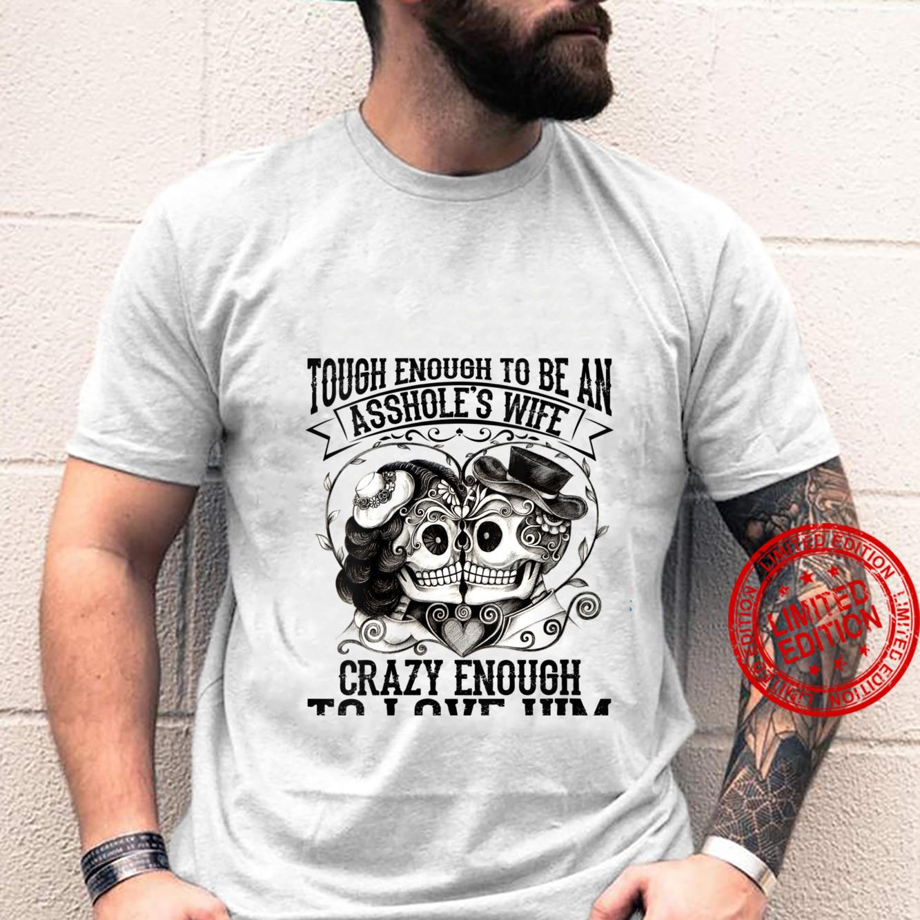Tough Enough To Be An Asshole's Wife Crazy To Love Him Shirt