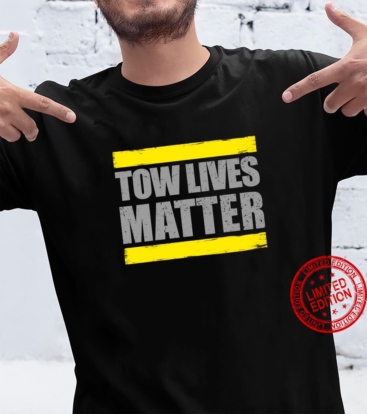 Tow Lives Matter Tow Truck Driver Shirt
