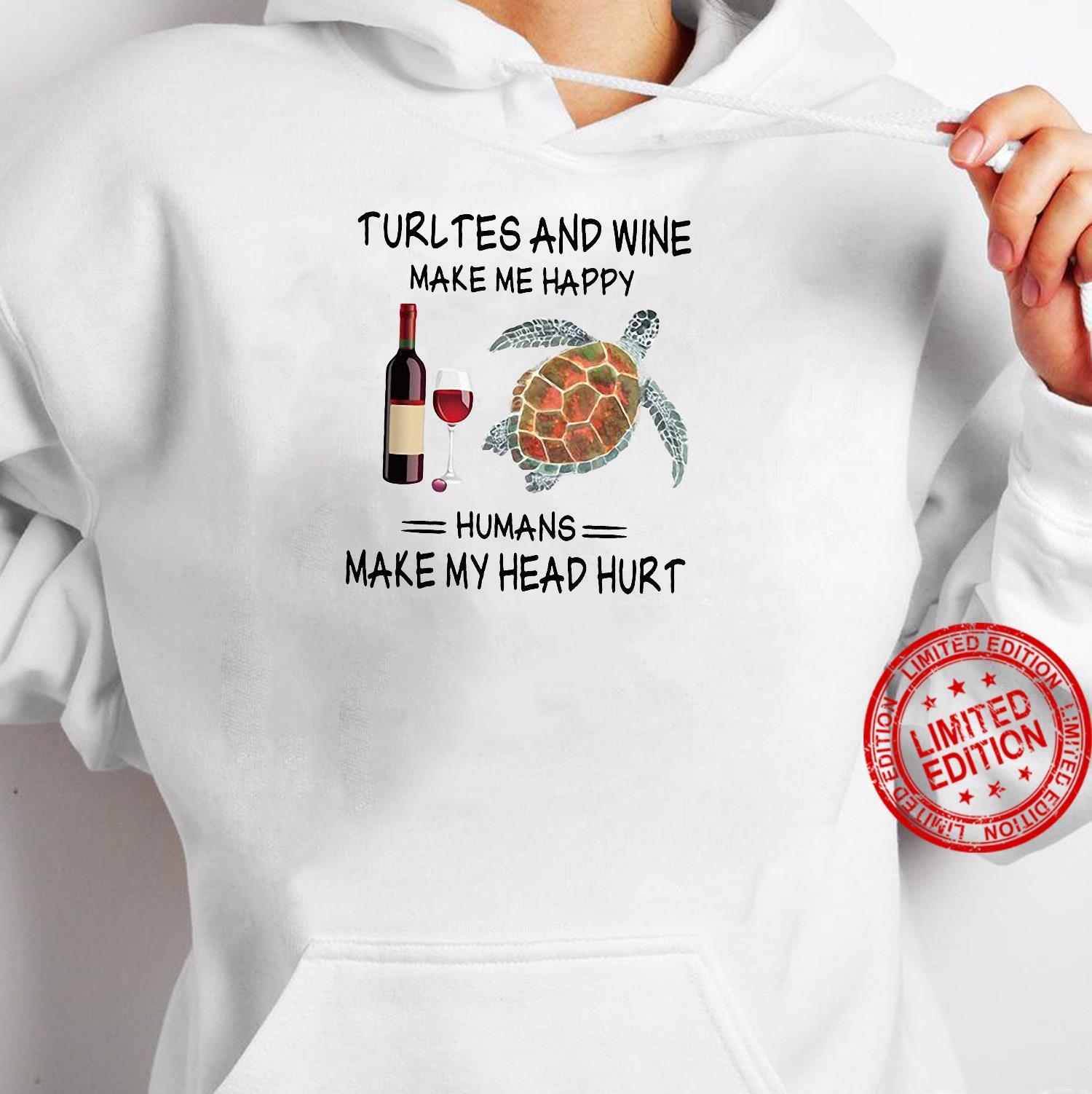 Turtles and wine make me happy humans make my head hurt shirt hoodie