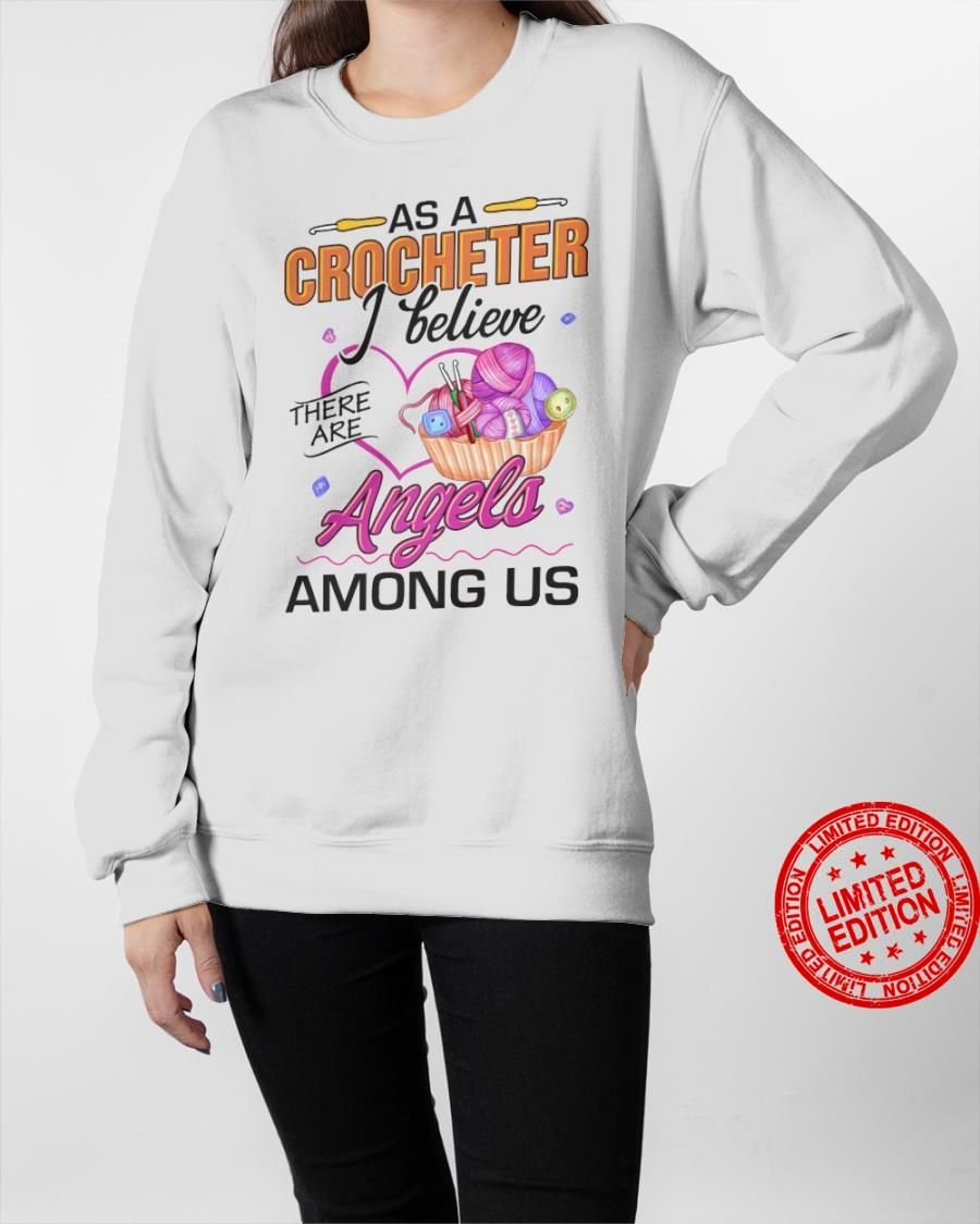 As A Crocheter I Believe There Are Angels Among Us Shirt