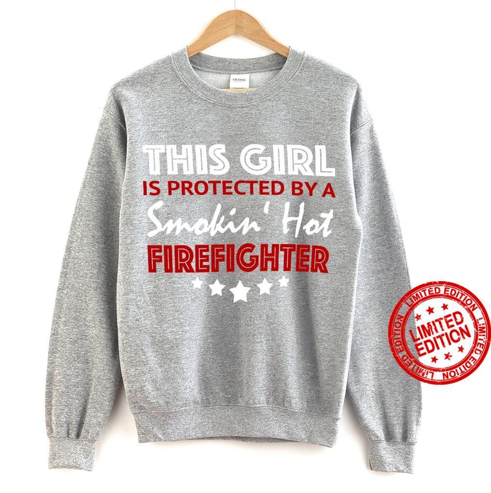 This Girl Is Protected By A Smokin Hot Firefighter Shirt